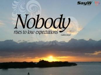 nobody-rises-to-low-expectations-610x457